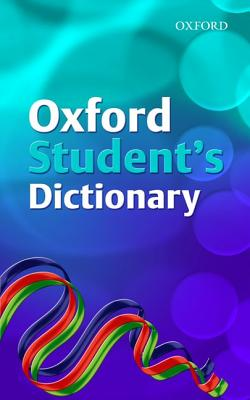 Oxford Student's Dictionary 2007 - Allen, Robert, and Delahunty, Andrew