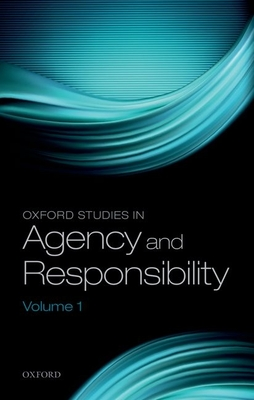 Oxford Studies in Agency and Responsibility: Volume 1 - Shoemaker, David (Editor)