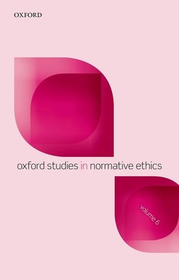 Oxford Studies in Normative Ethics, Volume 6 - Timmons, Mark (Editor)