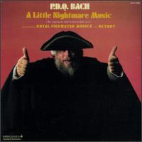 P.D. Q. Bach: A Little Nightmare Music - Bruce Ford (tenor); Charles Russo (clarinet); Gerald Tarack (violin); James Billings (baritone); Jane Taylor (bassoon);...