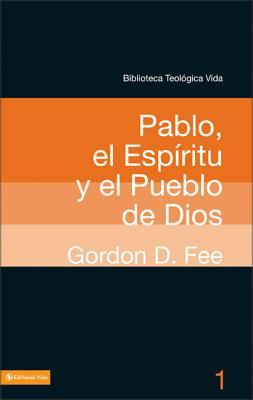 Pablo, El Espiritu Y El Pueblo de Dios - Fee, Gordon D, Dr.