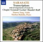 Pablo Sarasate: Transcriptions & Arrangements of Music by Chopin, Gounod, Leclair, Handel, Raff