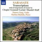 Pablo Sarasate: Transcriptions & Arrangements of Music by Chopin, Gounod, Leclair, Handel, Raff