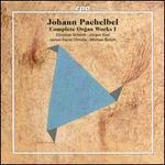 Pachelbel: Complete Organ Works, Vol. 1