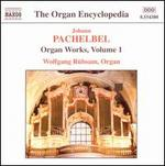 Pachelbel: Organ Works Vol.1