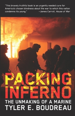 Packing Inferno: The Unmaking of a Marine - Boudreau, Tyler E