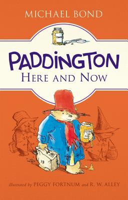 Paddington Here and Now - Bond, Michael