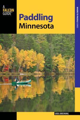 Paddling Minnesota - Breining, Greg