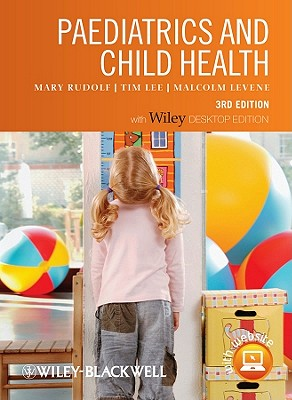 Paediatrics and Child Health - Includes Free Desktop Edition 3E - Rudolf, Mary, and Lee, Tim, and Levene, Malcolm I.
