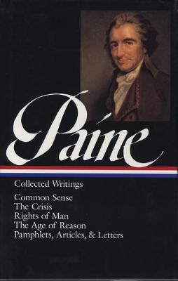 Paine: Collected Writings - Paine, Thomas, and Foner, Eric, Professor (Editor)