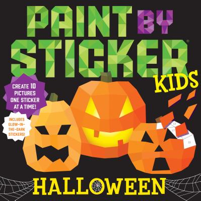 Paint by Sticker Kids: Halloween: Create 10 Pictures One Sticker at a Time! Includes Glow-in-the-Dark Stickers - Workman Publishing