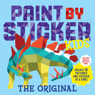 Paint by Sticker Kids, the Original: Create 10 Pictures One Sticker at a Time! (Kids Activity Book, Sticker Art, No Mess Activity, Keep Kids Busy) - Workman Publishing