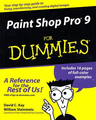 Paint Shop Pro 9 for Dummies - Kay, David C, and Steinmetz, William