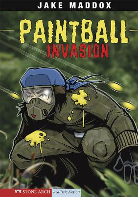 Paintball Invasion - Maddox, Jake, and Kreie, Chris, and Temple, Bob (Text by), and Evenson, Mary (Consultant editor)