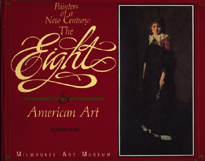 Painters of a New Century: The Eight and American Art - Milroy, Elizabeth