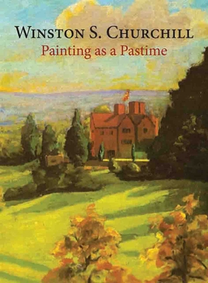 Painting as a Pastime - Churchill, Winston S., Sir