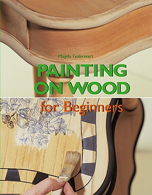 Painting on Wood for Beginners - Guinovart, Magda, and Manchon, Rafael (Photographer)