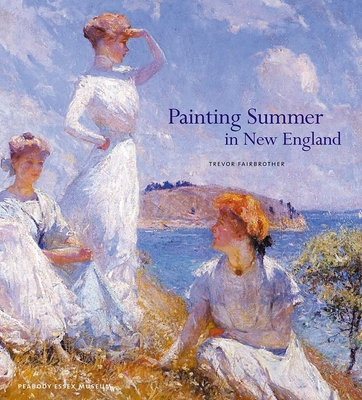 Painting Summer in New England - Fairbrother, Trevor, Mr.
