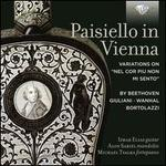 "Paisiello in Vienna: Variations on ""Nel cor piu non mi sento? by Beethoven, Giuliani, Wanhal, Bortolazzi"