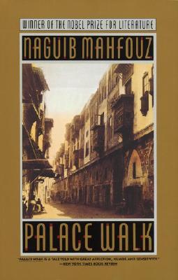 Palace Walk: The Cairo Trilogy, Volume 1 - Mahfouz, Naguib, and Mahfuz, Najib