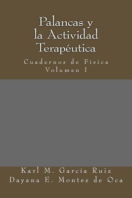 Palancas y La Actividad Terapeutica: Academia de Fisica - Garcia-Ruiz, McQ Karl M, and Montes De Oca, Lft Dayana H