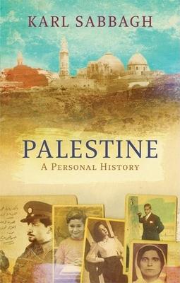 Palestine: A Personal History - Sabbagh, Karl