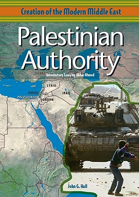 Palestinian Authority - Hall, John G, Reverend, and Ahmed, Akbar S, Professor (Introduction by)
