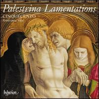 Palestrina: Lamentations - Achim Schulz (tenor); Bernd Oliver Fröhlich (tenor); Cinquecento; Jan Petryka (tenor); Terry Wey (counter tenor);...
