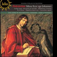 Palestrina: Missa Ecce ego Johannes - Westminster Cathedral Choir (choir, chorus); James O'Donnell (conductor)