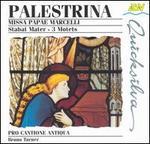 Palestrina: Missa Pape Marcelli; Stabat Mater; 3 Motets