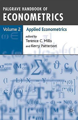 Palgrave Handbook of Econometrics: Applied Econometrics v. 2 - Mills, Terence C. (Editor), and Patterson, Kerry (Editor)