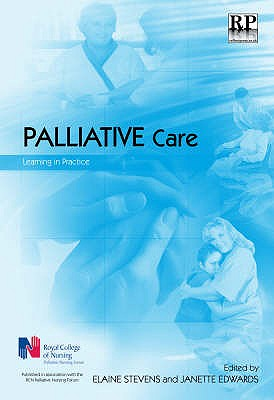 Palliative Care: Learning in Practice - Stevens, Elaine (Editor), and Edwards, Janette (Editor)