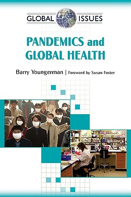 Pandemics and Global Health - Barry Youngerman