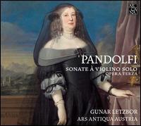 Pandolfi: Sonatas for Violin Solo - Ars Antiqua Austria; Gunar Letzbor (conductor)