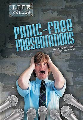 Panic-Free Presentations - Paulk, Greg