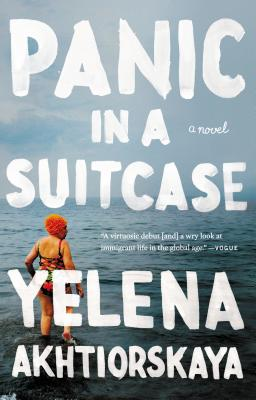 Panic in a Suitcase - Akhtiorskaya, Yelena