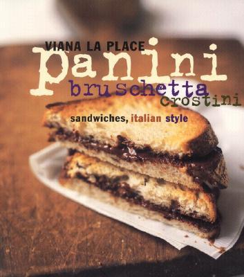 Panini, Bruschetta, Crostini: Sandwiches, Italian Style - La Place, Viana