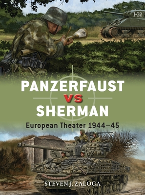 Panzerfaust Vs Sherman: European Theater 1944-45 - Zaloga, Steven J