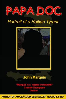 Papa Doc: Portrait of a Haitian Tyrant - Marquis, John