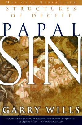 Papal Sin: Structures of Deceit - Wills, Garry