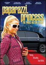 Paparazzi Princess: The Paris Hilton Story - Terry Ingram