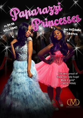Paparazzi Princesses - Williams, Brian, and Carter, Reginae, and Folan, Karyn Langhorne