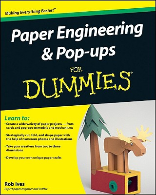 Paper Engineering and Pop-Ups for Dummies - Ives, Rob