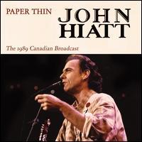 Paper Thin: The 1989 Canadian Broadcast - John Hiatt