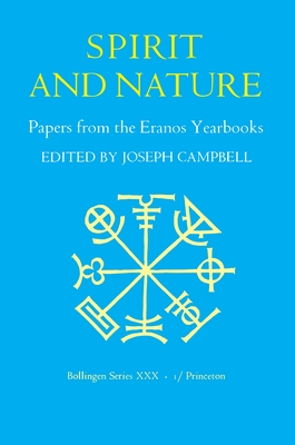 Papers from the Eranos Yearbooks.: Eranos 1. Spirit and Nature - Campbell, Joseph (Editor), and Hull, R F (Editor), and Manheim, Ralph, Professor (Translated by)