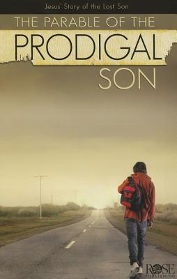 Parable of the Prodigal Son - Rose Publishing