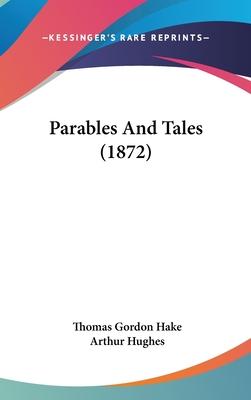 Parables and Tales (1872) - Hake, Thomas Gordon, and Hughes, Arthur (Illustrator)