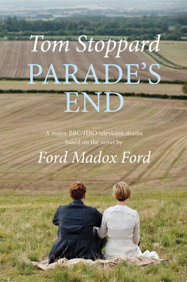 Parade's End - Stoppard, Tom, and Ford, Ford Madox (Original Author)