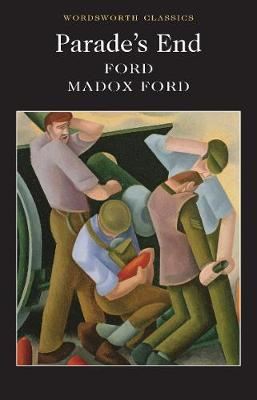 Parade's End - Ford, Ford Madox, and Hampson, Robert (Introduction by), and Pursell, Andrew, Dr. (Introduction by)