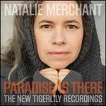 Paradise Is There: The New Tigerlily Recordings [LP]